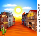 wild west town photo realistic... | Shutterstock .eps vector #297663299