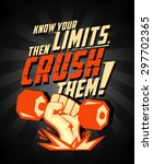 know your limits  then crush... | Shutterstock .eps vector #297702365