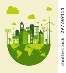 green city building  save earth ... | Shutterstock .eps vector #297769151