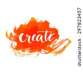 brush calligraphy word create...   Shutterstock .eps vector #297823457
