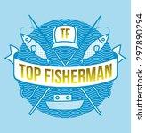 top fisherman emblem   Shutterstock .eps vector #297890294
