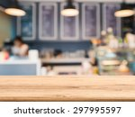 wooden counter top with bakery... | Shutterstock . vector #297995597