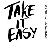 Take It Easy. Motivational...