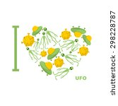 i love ufo. symbol  heart of... | Shutterstock .eps vector #298228787