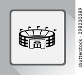 stadium sign icon  vector... | Shutterstock .eps vector #298230389