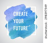 create your future motivation... | Shutterstock .eps vector #298397549