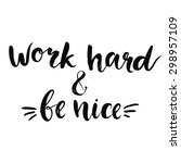 work hard and be nice  ... | Shutterstock .eps vector #298957109