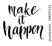 make it happen. black... | Shutterstock .eps vector #298957121
