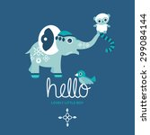 hello little boy baby birth... | Shutterstock .eps vector #299084144