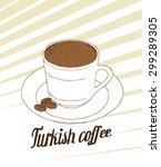turkish coffee vector... | Shutterstock .eps vector #299289305
