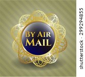 by air mail gold shiny emblem | Shutterstock .eps vector #299294855