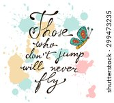 those who dont jump will never... | Shutterstock .eps vector #299473235