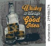 "retro design ""whiskey is always ... | Shutterstock .eps vector #299486174"