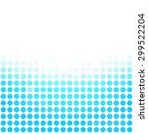 blue dots background  creative... | Shutterstock .eps vector #299522204
