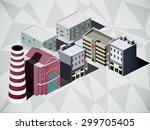 isometric city | Shutterstock .eps vector #299705405