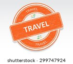 travel rubber stamp.travel... | Shutterstock .eps vector #299747924