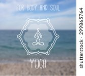 vector yoga logo on blurred sea ... | Shutterstock .eps vector #299865764