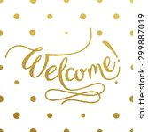 welcome   gold glittering hand... | Shutterstock .eps vector #299887019