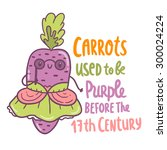 carrots used to be purple... | Shutterstock .eps vector #300024224