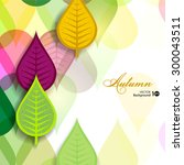 abstract background with autumn ... | Shutterstock .eps vector #300043511
