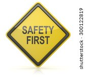 road sign   safety first   Shutterstock . vector #300122819