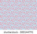 seamless pattern of small pink... | Shutterstock .eps vector #300144791