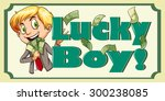 sign saying lucky boy with boy... | Shutterstock .eps vector #300238085