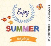 enjoy summer vector typography... | Shutterstock .eps vector #300262211