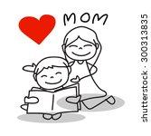 hand drawing cartoon love mom... | Shutterstock .eps vector #300313835