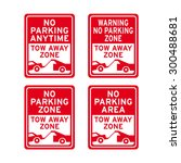 no parking tow away zone sign... | Shutterstock .eps vector #300488681