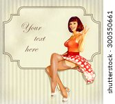 sexy pin up girl with vintage... | Shutterstock .eps vector #300550661