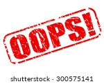 oops red stamp text on white | Shutterstock .eps vector #300575141