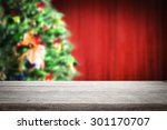 table of wood and xmas tree...   Shutterstock . vector #301170707