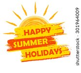 happy summer holidays banner  ... | Shutterstock . vector #301964009