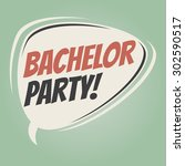 bachelor party retro speech... | Shutterstock .eps vector #302590517