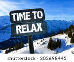 Time To Relax Sign With Winter...