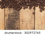 coffee on grunge wooden... | Shutterstock . vector #302972765