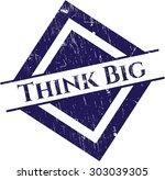 think big rubber grunge stamp | Shutterstock .eps vector #303039305