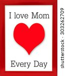 i love mom  text and heart on... | Shutterstock . vector #303262709
