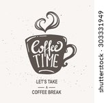 """""""Coffee time"""" Hipster Vintage Stylized Lettering. Vector Illustration"""