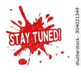 stay tuned grunge rubber stamp... | Shutterstock .eps vector #304021349