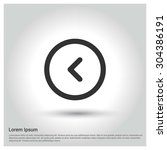 back arrow icon. circle concept ... | Shutterstock .eps vector #304386191