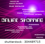 online shopping meaning world... | Shutterstock . vector #304489715