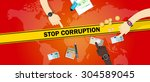 stop corruption bribe corrupt... | Shutterstock .eps vector #304589045