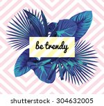 summer vector slogan be trendy... | Shutterstock .eps vector #304632005