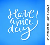 have a nice day. | Shutterstock .eps vector #304660025