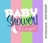 baby girl shower greeting card | Shutterstock .eps vector #304700369