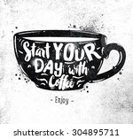 poster cup lettering start your ... | Shutterstock .eps vector #304895711