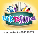 3d realistic back to school... | Shutterstock .eps vector #304913279