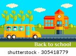 back to school. the yellow bus... | Shutterstock .eps vector #305418779